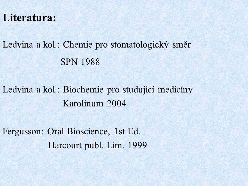 Literatura: Ledvina a kol.: Chemie pro stomatologický směr SPN 1988
