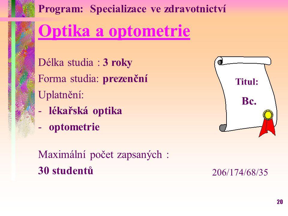 Optika a optometrie Program: Specializace ve zdravotnictví