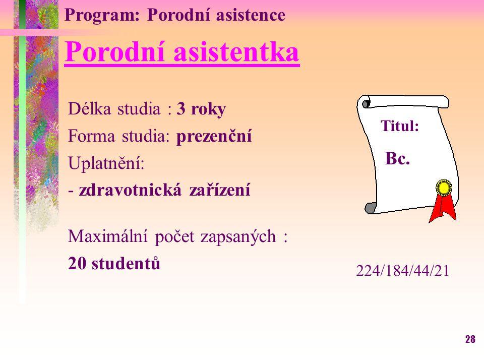 Porodní asistentka Program: Porodní asistence Délka studia : 3 roky