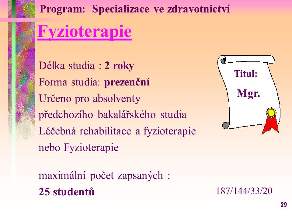 Fyzioterapie Program: Specializace ve zdravotnictví