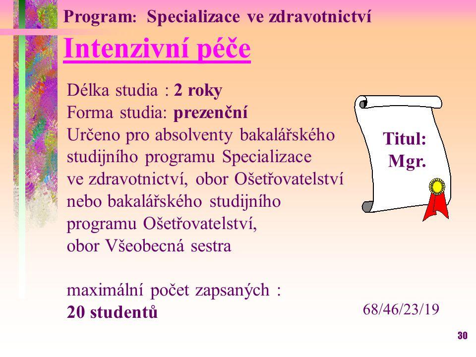 Intenzivní péče Program: Specializace ve zdravotnictví