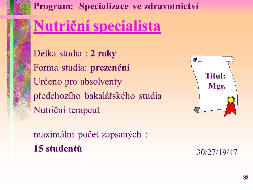 Nutriční specialista Program: Specializace ve zdravotnictví