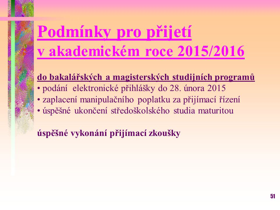Podmínky pro přijetí v akademickém roce 2015/2016