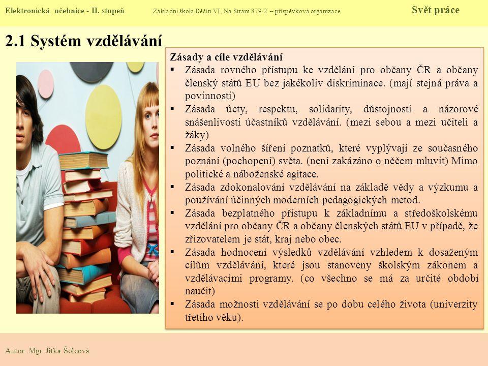 2.1 Systém vzdělávání Zásady a cíle vzdělávání