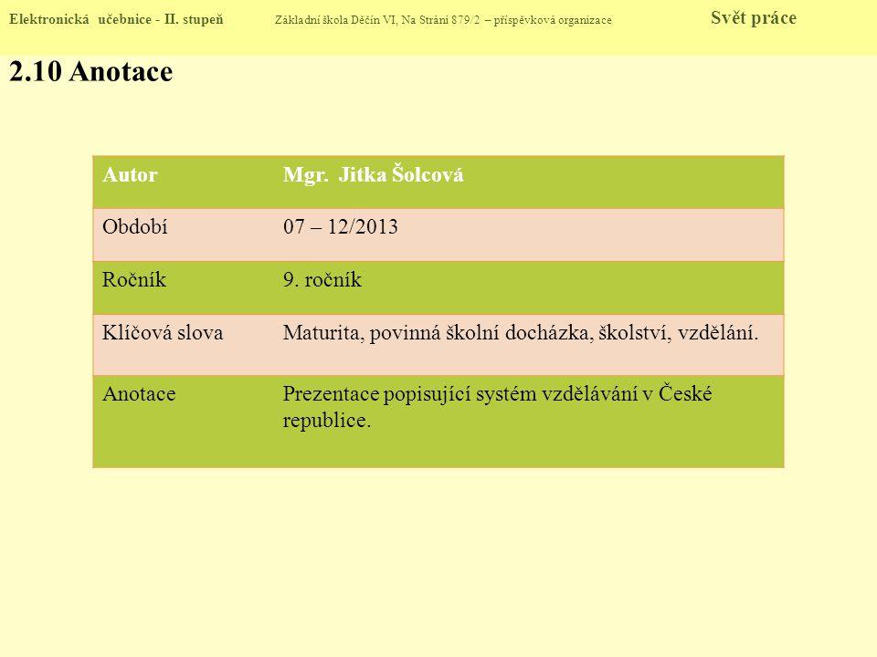 2.10 Anotace Autor Mgr. Jitka Šolcová Období 07 – 12/2013 Ročník