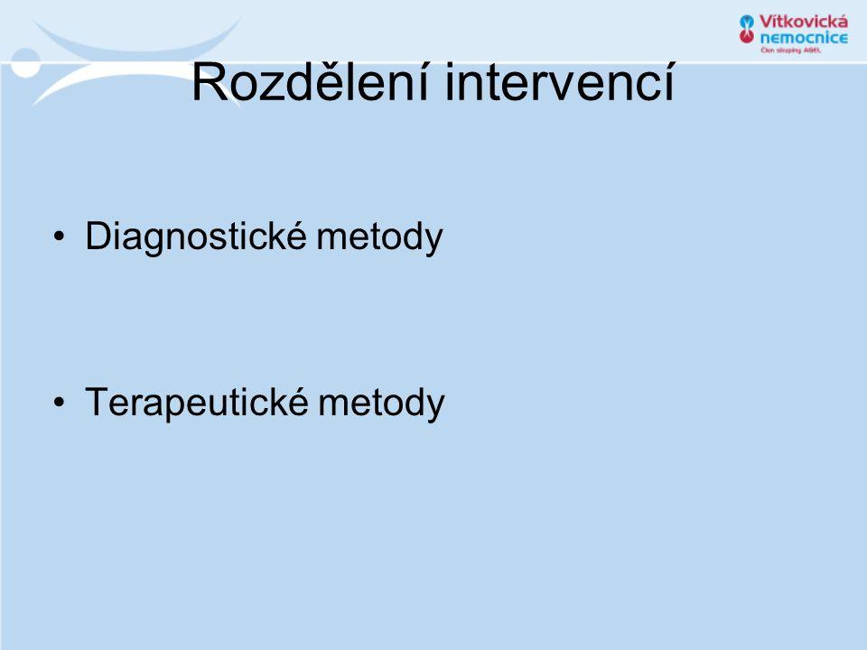 Rozdělení intervencí Diagnostické metody Terapeutické metody