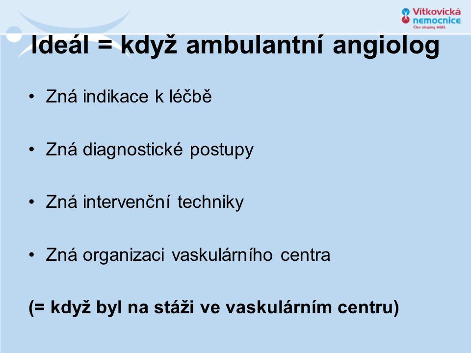 Ideál = když ambulantní angiolog