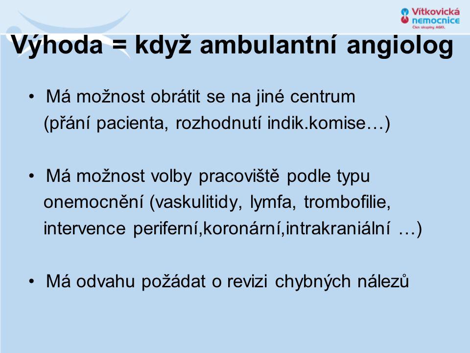 Výhoda = když ambulantní angiolog