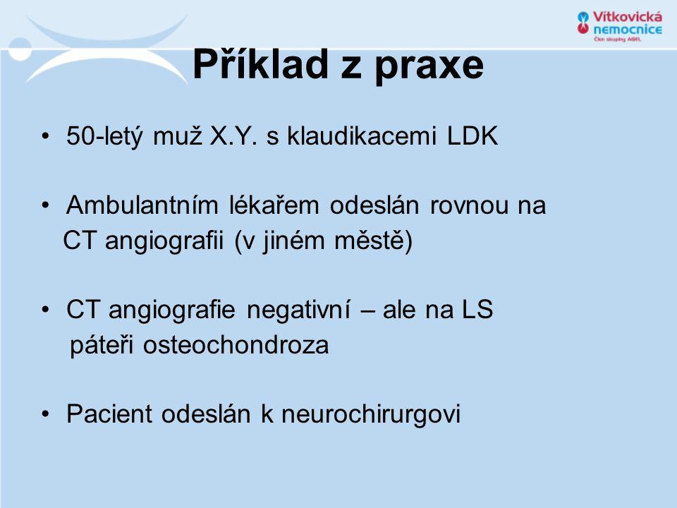 Příklad z praxe 50-letý muž X.Y. s klaudikacemi LDK
