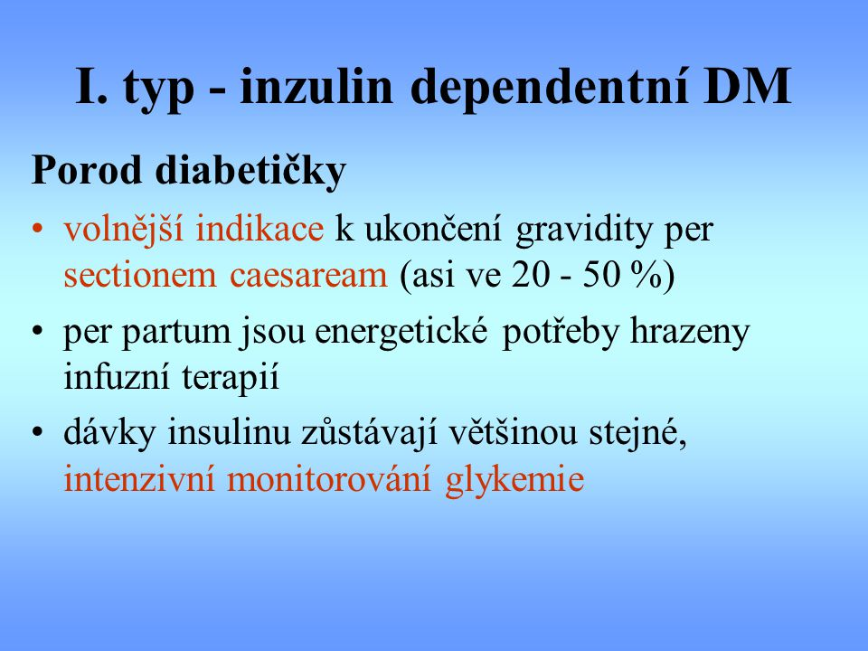 I. typ - inzulin dependentní DM