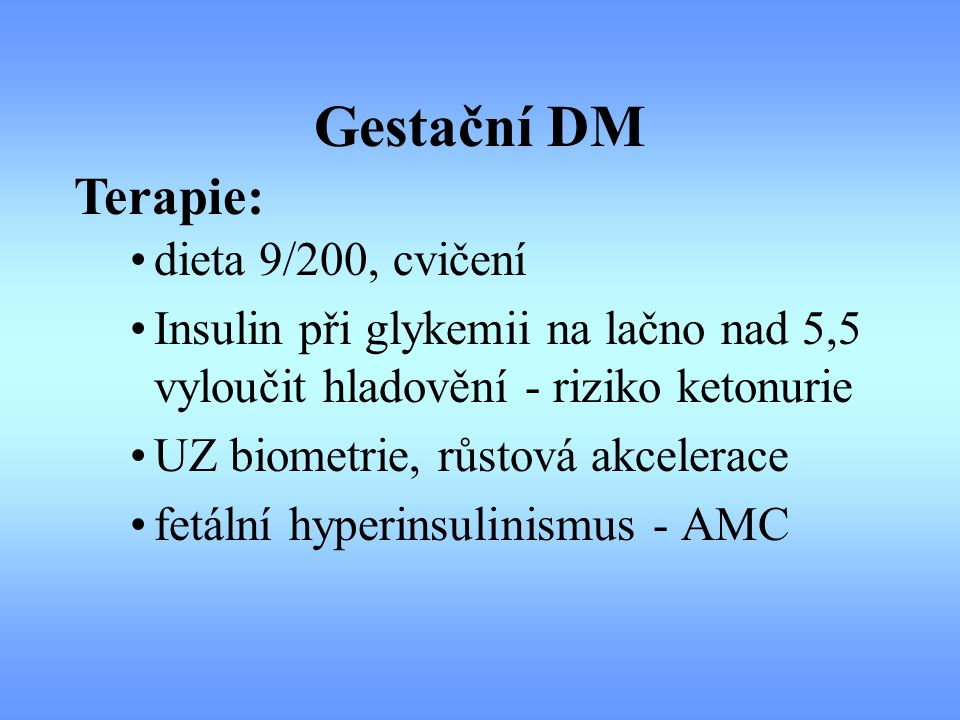 Gestační DM Terapie: dieta 9/200, cvičení