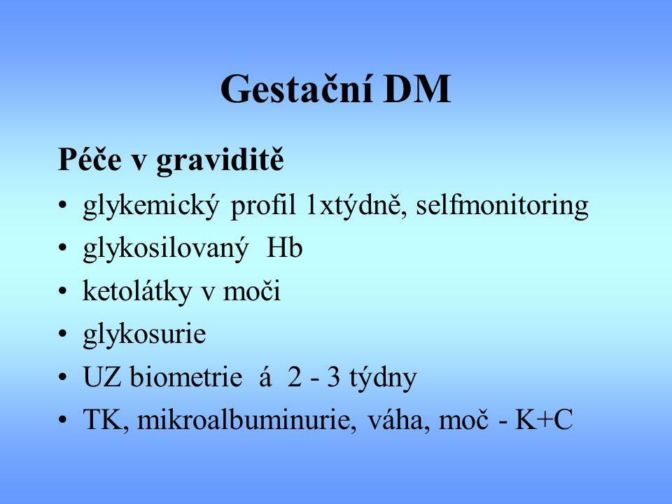 Gestační DM Péče v graviditě glykemický profil 1xtýdně, selfmonitoring