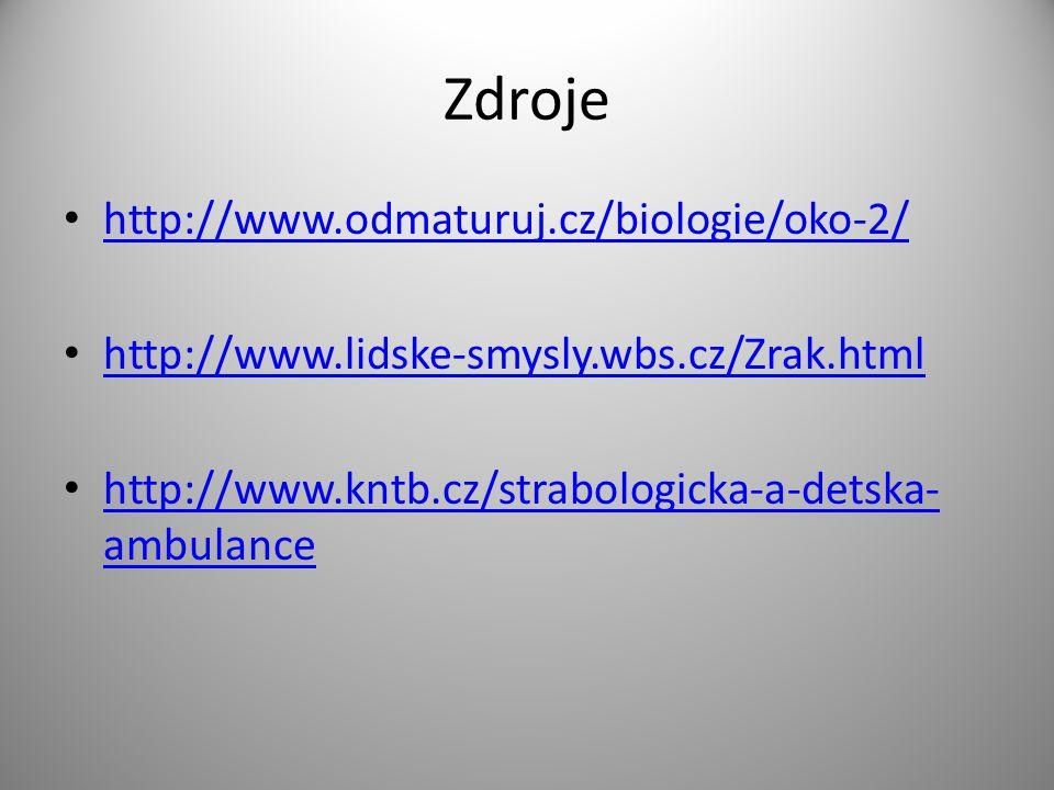 Zdroje http://www.odmaturuj.cz/biologie/oko-2/