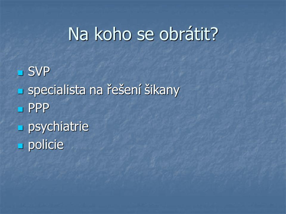 Na koho se obrátit SVP specialista na řešení šikany PPP psychiatrie