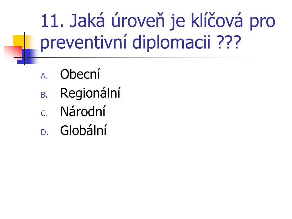 11. Jaká úroveň je klíčová pro preventivní diplomacii