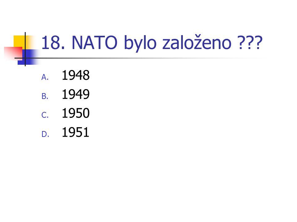 18. NATO bylo založeno 1948 1949 1950 1951