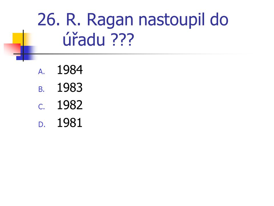 26. R. Ragan nastoupil do úřadu