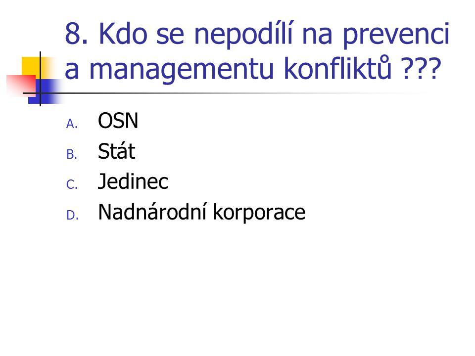 8. Kdo se nepodílí na prevenci a managementu konfliktů