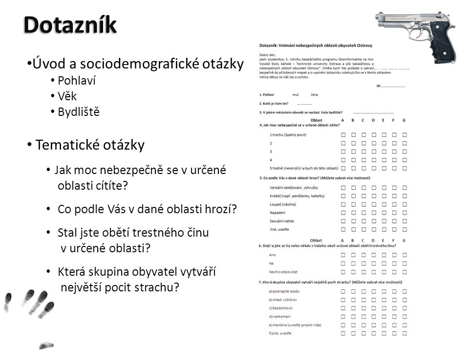 Dotazník Úvod a sociodemografické otázky Tematické otázky Pohlaví Věk