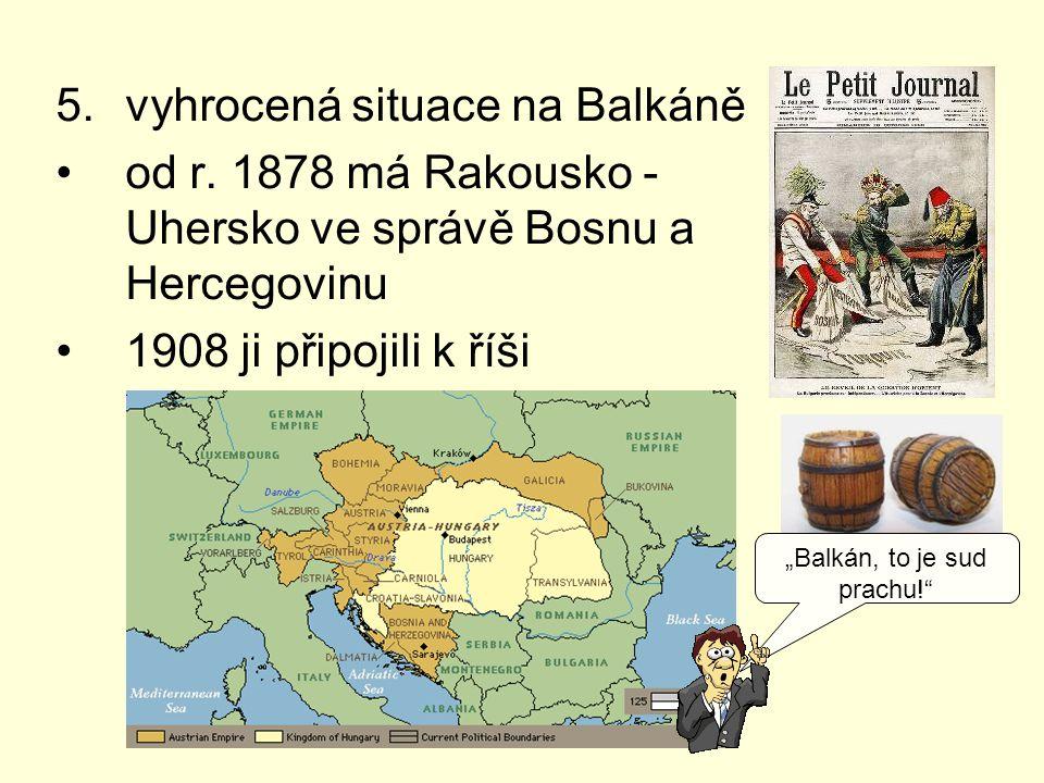 """Balkán, to je sud prachu!"