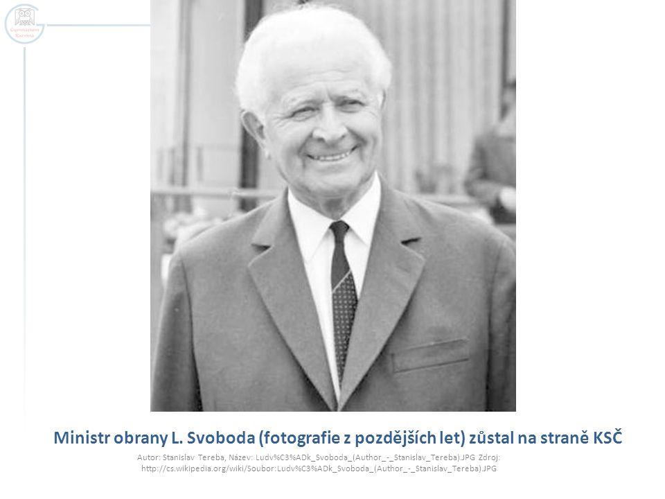 Ministr obrany L. Svoboda (fotografie z pozdějších let) zůstal na straně KSČ