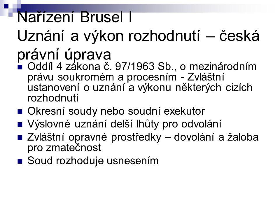 Nařízení Brusel I Uznání a výkon rozhodnutí – česká právní úprava