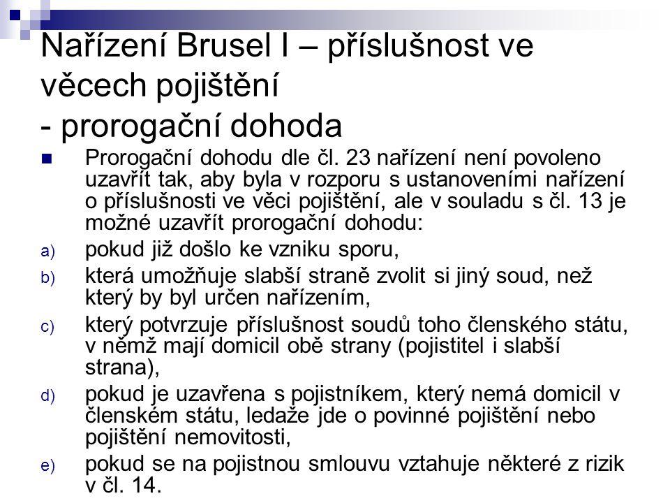 Nařízení Brusel I – příslušnost ve věcech pojištění - prorogační dohoda