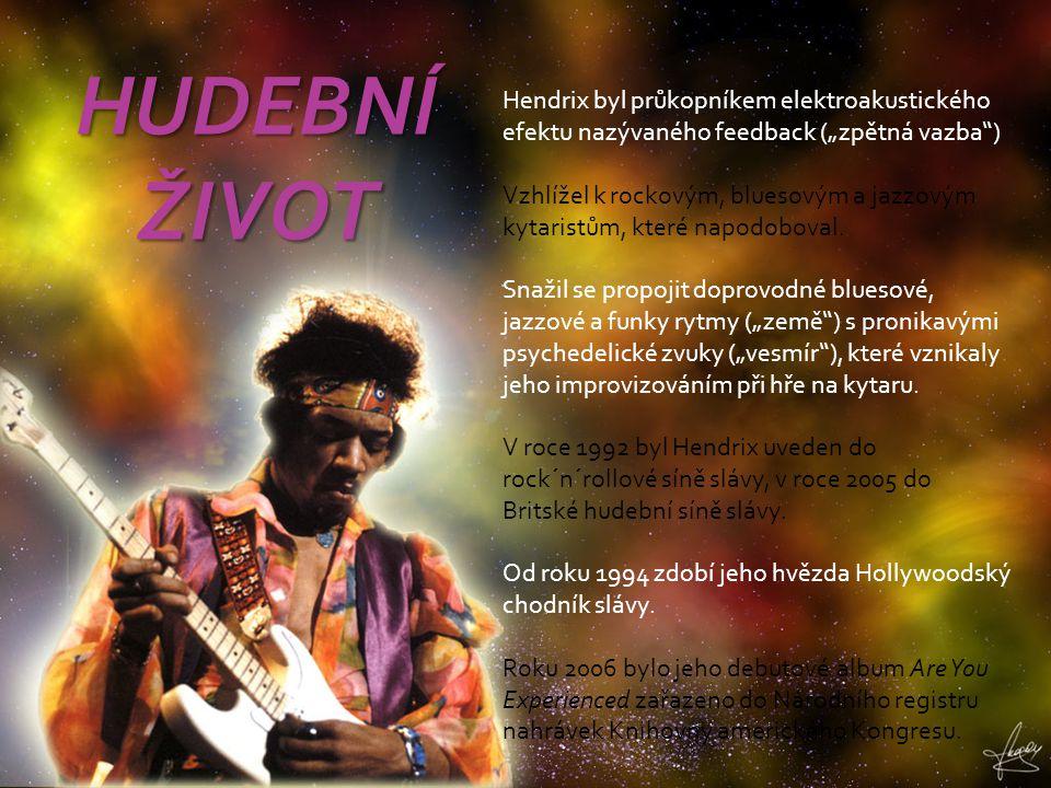 """HUDEBNÍ ŽIVOT Hendrix byl průkopníkem elektroakustického efektu nazývaného feedback (""""zpětná vazba )"""
