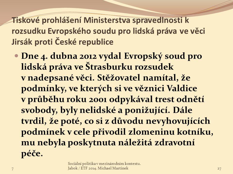Tiskové prohlášení Ministerstva spravedlnosti k rozsudku Evropského soudu pro lidská práva ve věci Jirsák proti České republice