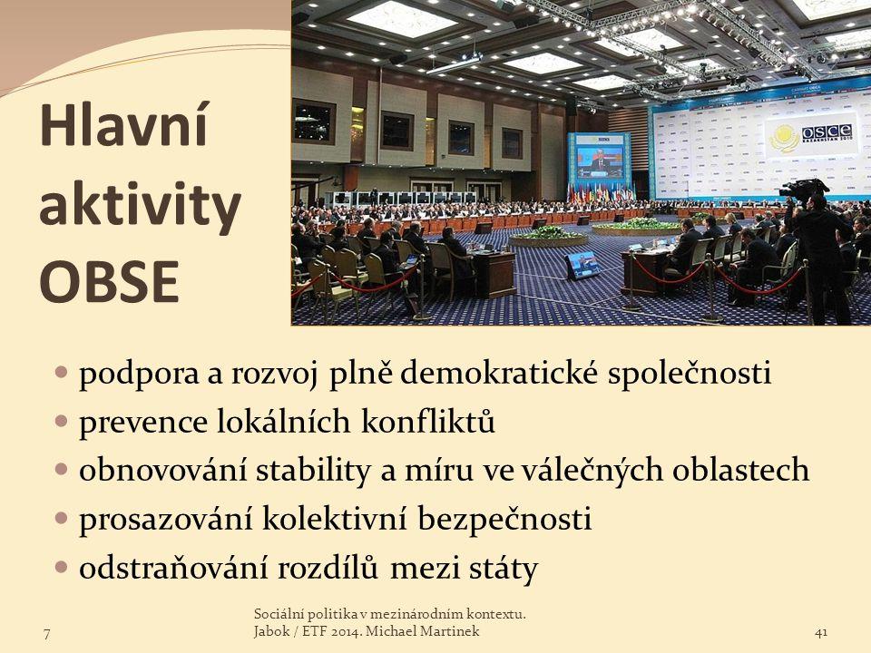 Hlavní aktivity OBSE podpora a rozvoj plně demokratické společnosti