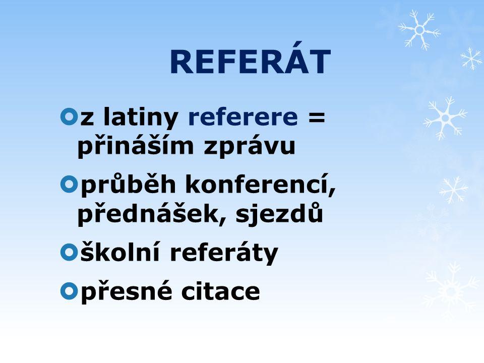 REFERÁT z latiny referere = přináším zprávu