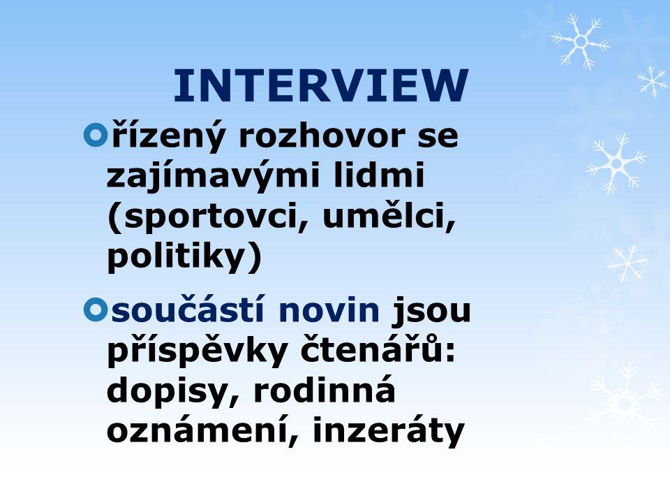 INTERVIEW řízený rozhovor se zajímavými lidmi (sportovci, umělci, politiky)