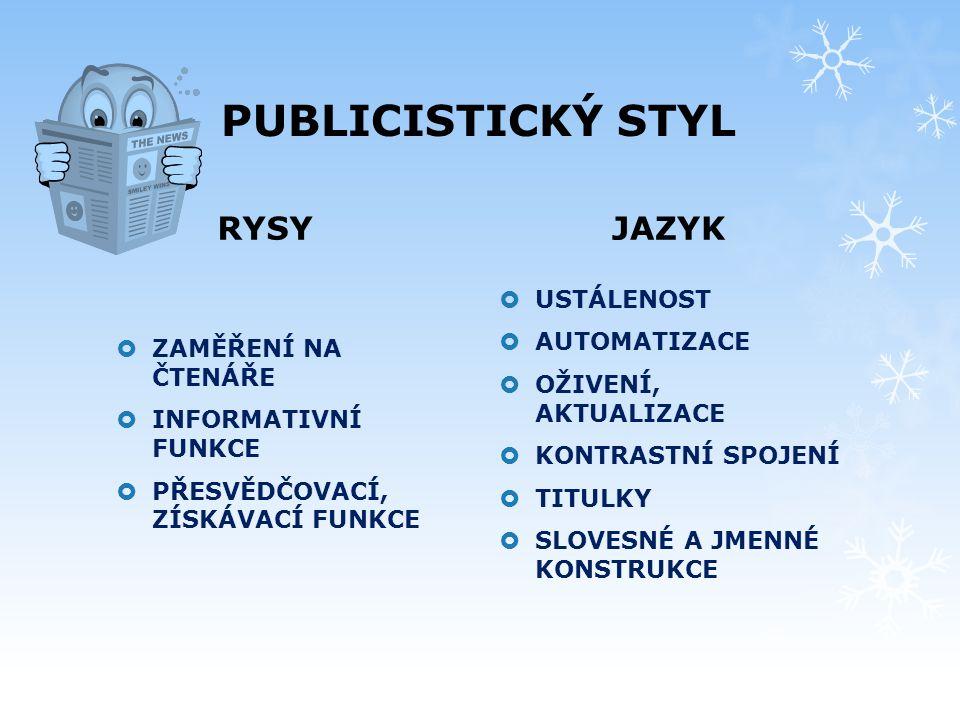 PUBLICISTICKÝ STYL RYSY JAZYK USTÁLENOST AUTOMATIZACE