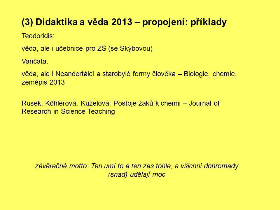 (3) Didaktika a věda 2013 – propojení: příklady