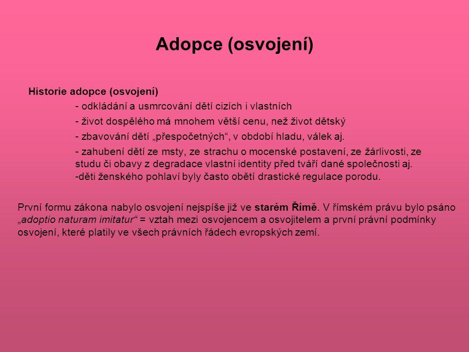Adopce (osvojení) Historie adopce (osvojení)