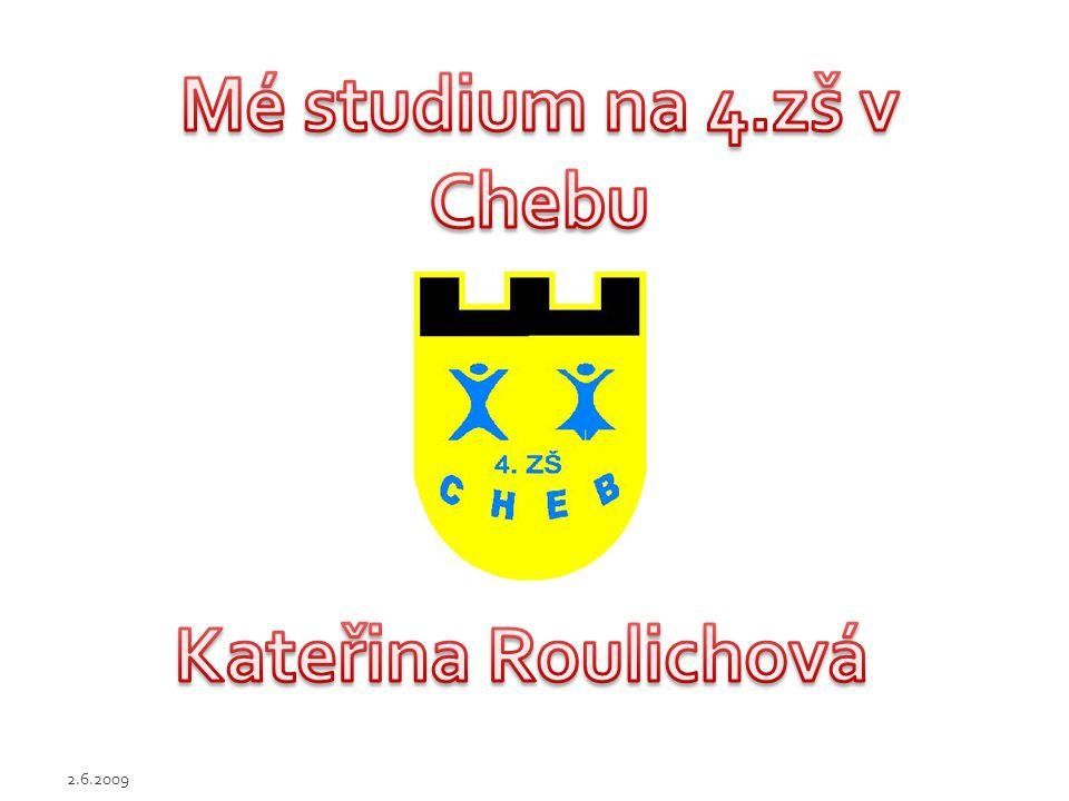 Mé studium na 4.zš v Chebu Kateřina Roulichová