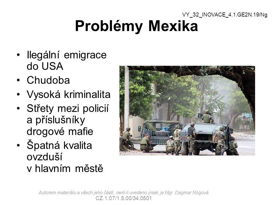 Problémy Mexika Ilegální emigrace do USA Chudoba Vysoká kriminalita