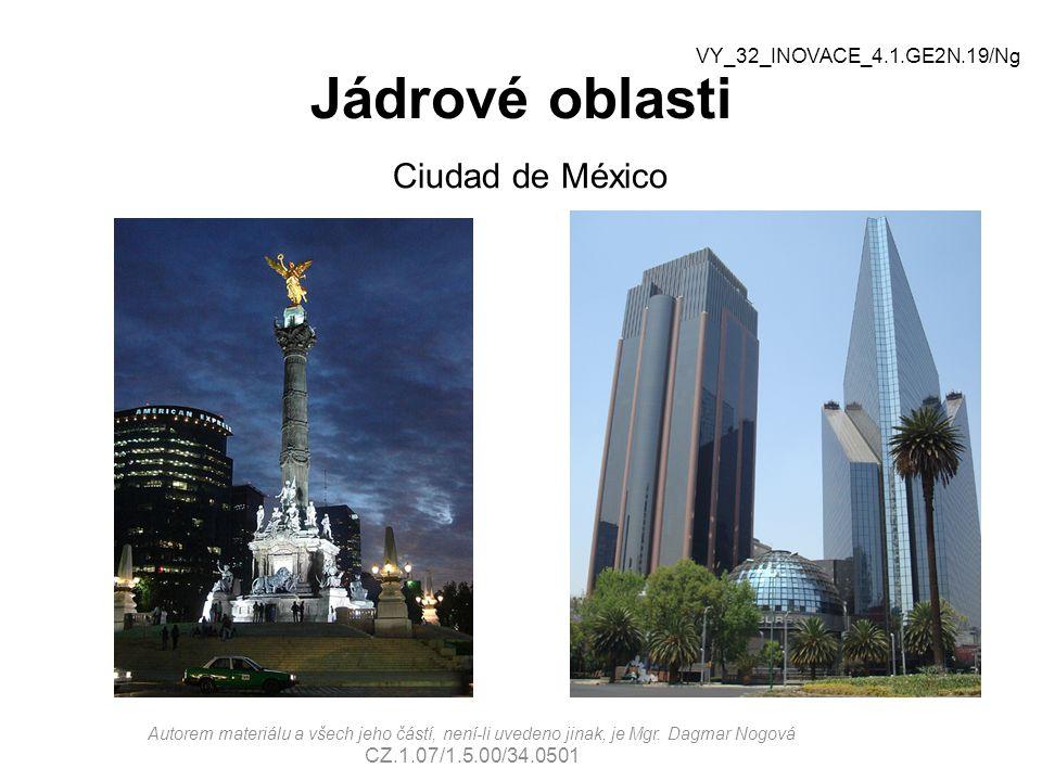 Jádrové oblasti Ciudad de México VY_32_INOVACE_4.1.GE2N.19/Ng