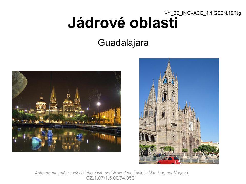 Jádrové oblasti Guadalajara VY_32_INOVACE_4.1.GE2N.19/Ng