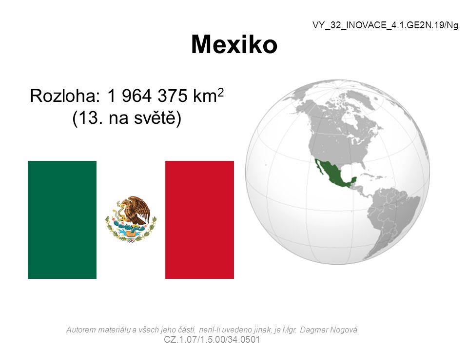 Mexiko Rozloha: 1 964 375 km2 (13. na světě)