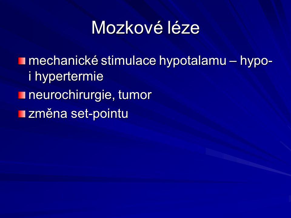 Mozkové léze mechanické stimulace hypotalamu – hypo- i hypertermie