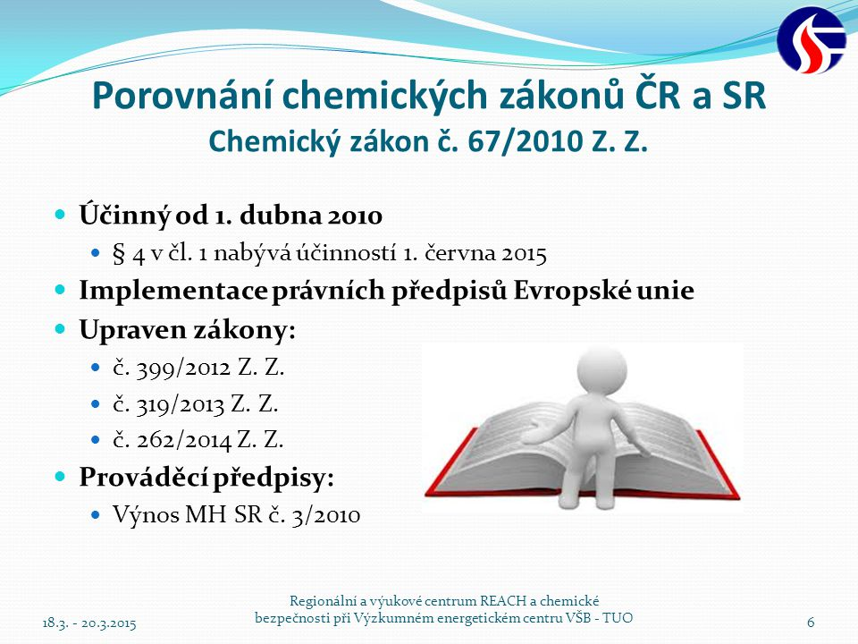 Porovnání chemických zákonů ČR a SR Chemický zákon č. 67/2010 Z. Z.