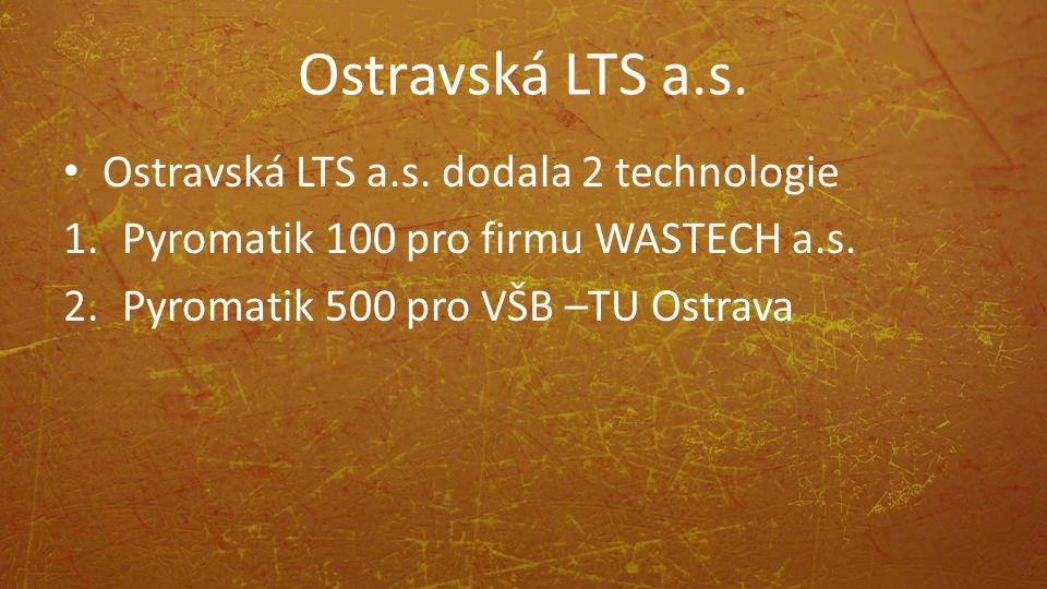 Ostravská LTS a.s. Ostravská LTS a.s. dodala 2 technologie