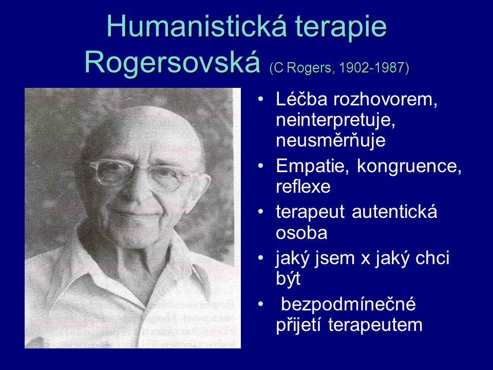 Humanistická terapie Rogersovská (C Rogers, 1902-1987)