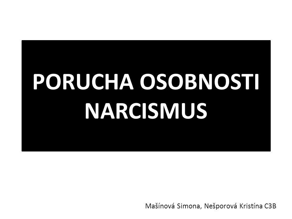PORUCHA OSOBNOSTI NARCISMUS