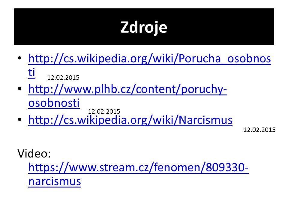 Zdroje http://cs.wikipedia.org/wiki/Porucha_osobnosti