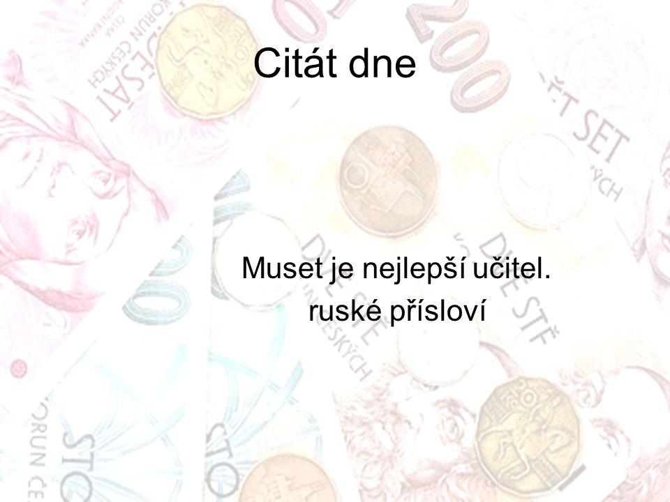 Citát dne Muset je nejlepší učitel. ruské přísloví