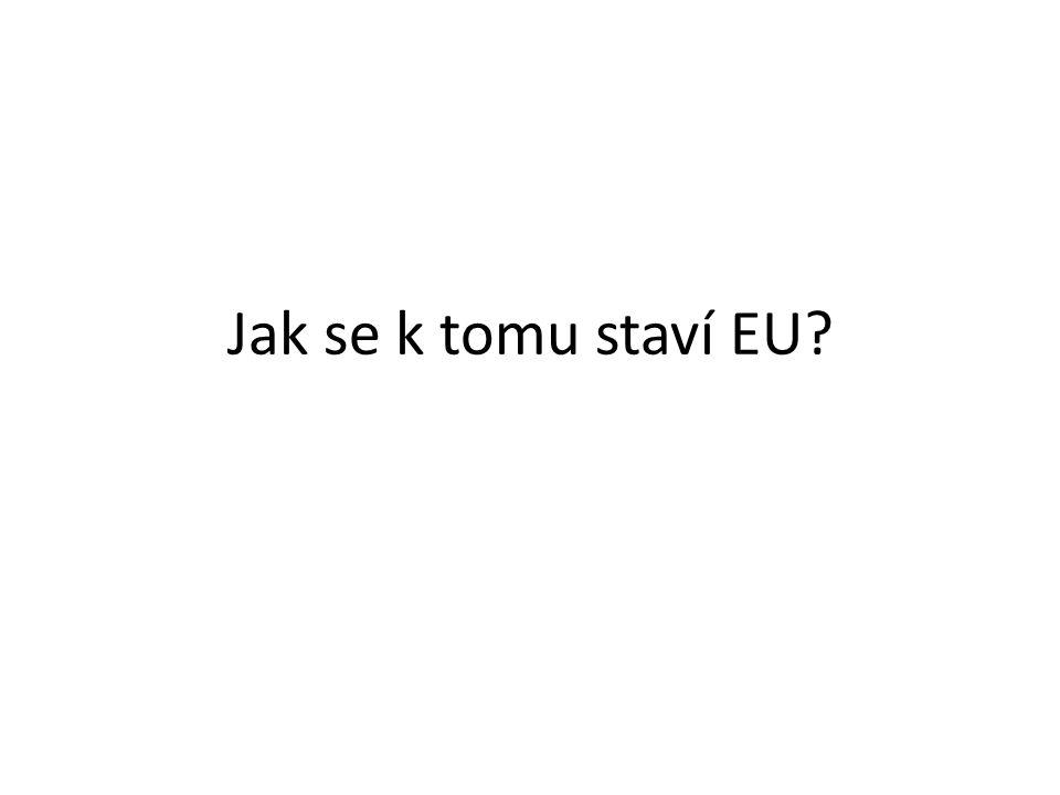 Jak se k tomu staví EU