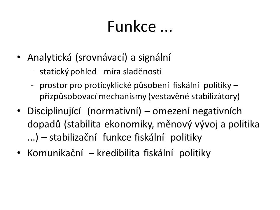 Funkce ... Analytická (srovnávací) a signální