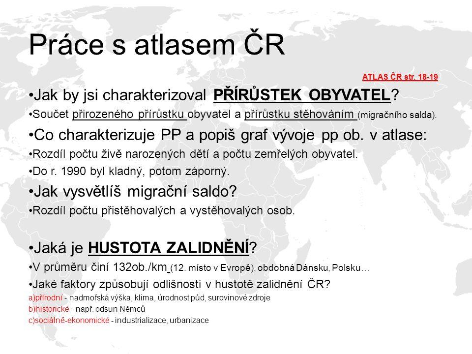 Práce s atlasem ČR Jak by jsi charakterizoval PŘÍRŮSTEK OBYVATEL